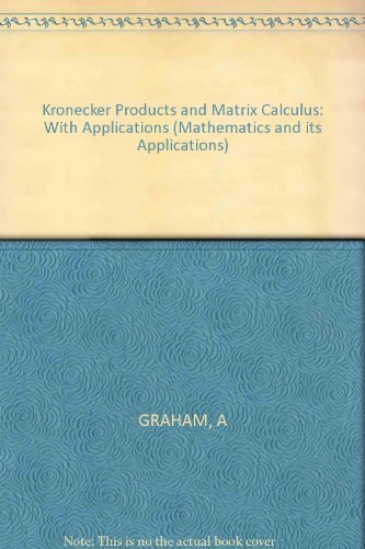 9780853124276: Kronecker Products and Matrix Calculus: With Applications (Mathematics and its Applications)