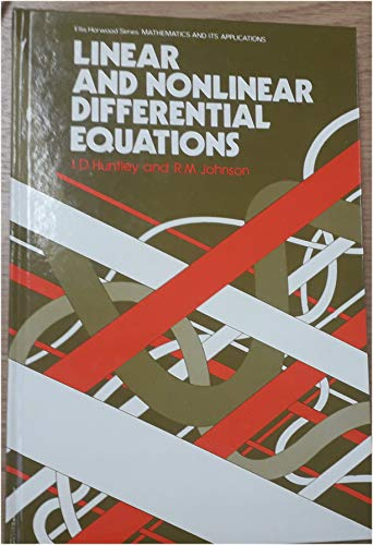 9780853124412: Linear and Nonlinear Differential Equations (Mathematics and its Applications)