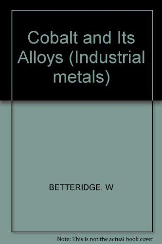 9780853124511: Cobalt and Its Alloys (Ellis Horwood series in industrial metals)