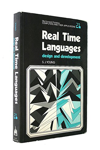 Real Time Languages: Design and Development: Young, S. J.