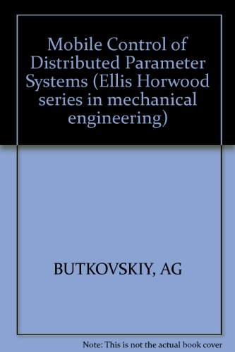 9780853125075: Mobile Control of Distributed Parameter Systems (Ellis Horwood series in mechanical engineering)