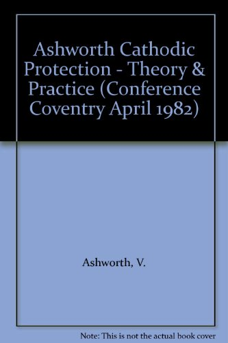 9780853125129: Ashworth Cathodic Protection - Theory & Practice (Conference Coventry April 1982)