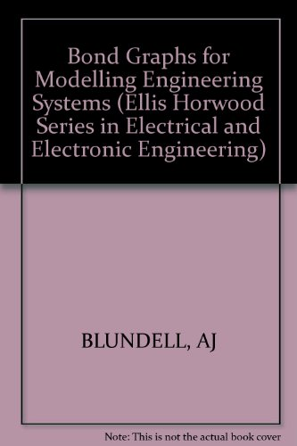 9780853125198: Bond Graphs for Modelling Engineering Systems (Ellis Horwood Series in Electrical and Electronic Engineering)