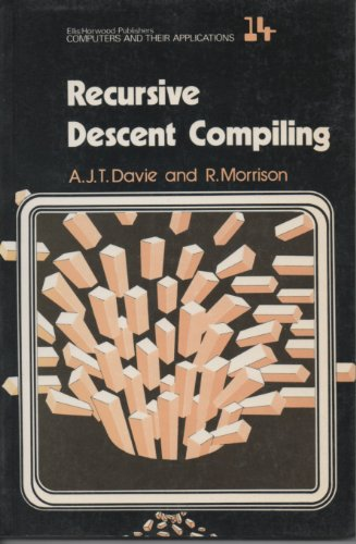 9780853125396: Recursive Descent Compiling (Ellis Horwood Series in Computers and Their Applications)