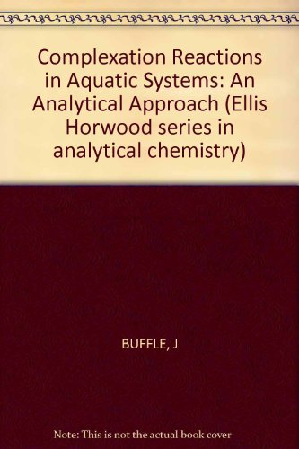 9780853125570: Complexation Reactions in Aquatic Systems: An Analytical Approach (Ellis Horwood series in analytical chemistry)