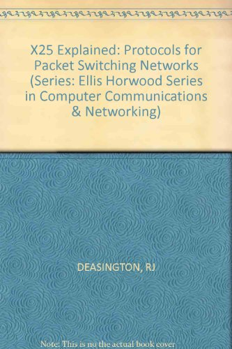 9780853126263: X25 Explained: Protocols for Packet Switching Networks (Series: Ellis Horwood Series in Computer Communications & Networking)