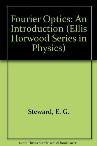 9780853126317: Fourier Optics: An Introduction (Ellis Horwood Series in Physics)