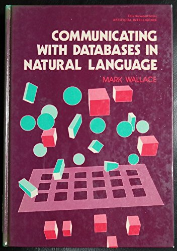 9780853126393: Communicating with Data Bases in Natural Language (Ellis Horwood series in artificial intelligence)