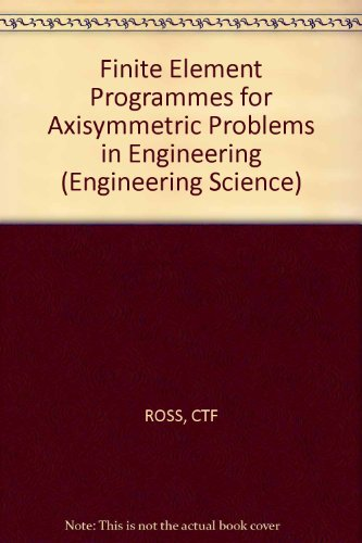 9780853127109: Finite Element Programmes for Axisymmetric Problems in Engineering (Engineering Science)
