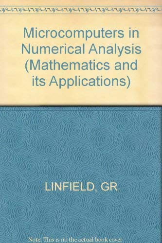 Microcomputers in Numerical Analysis (Mathematics and its: Lindfield, G. R.,