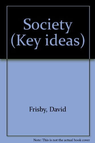 Society (Key ideas) (9780853128342) by David Frisby; Derek Sayer
