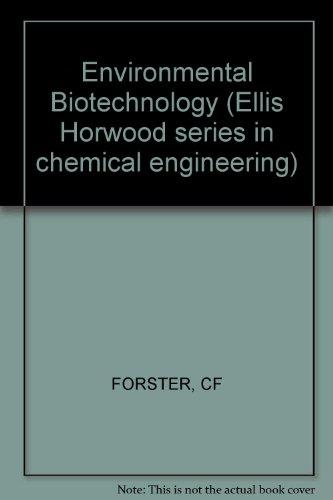 9780853128380: Environmental Biotechnology (Ellis Horwood series in chemical engineering)