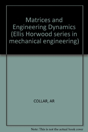 9780853128519: Matrices and Engineering Dynamics (Ellis Horwood series in mechanical engineering)