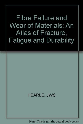 9780853129424: Fibre Failure and Wear of Materials: An Atlas of Fracture, Fatigue and Durability (Ellis Horwood series in polymer science and technology)