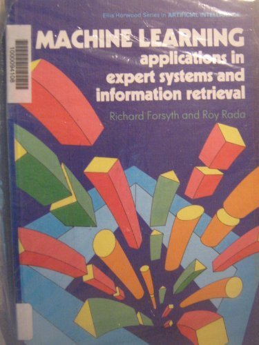 9780853129479: Machine Learning: Applications in Expert Systems & Information Retrieval