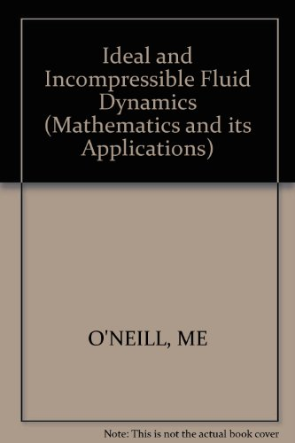 9780853129776: Ideal and Incompressible Fluid Dynamics (Mathematics and its Applications)