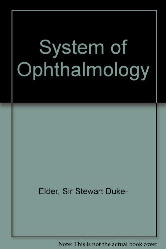 System of Ophthalmology: Sir Stewart Duke- Elder