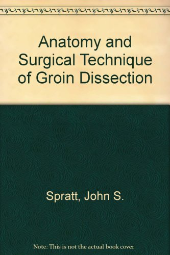 Anatomy And Surgical Technique Of Groin Dissection By John S