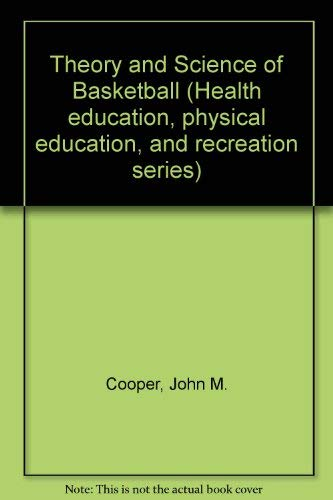 THEORY AND SCIENCE OF BASKETBALL: JOHN M COOPER, DARYL SIEDENTOP