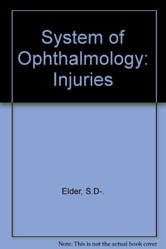 System of Ophthalmology. Vol. XIV, Injuries. Part 1, Mechanical Injuries. Part 2, Non - Mechanical ...