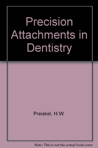 Precision Attachments in Dentistry: Preiskel, H.W.
