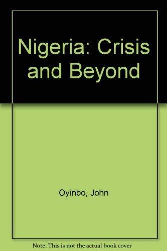 Nigeria:Crisis and Beyond: Crisis and Beyond: Oyinbo, John