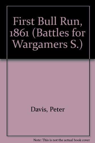 9780853141068: First Bull Run, 1861 (Battles for Wargamers)
