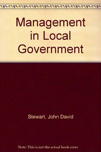 Management in local government: A viewpoint: Stewart, John David