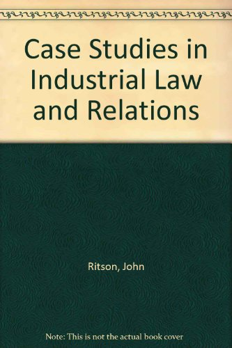 9780853141549: Case Studies in Industrial Law and Relations