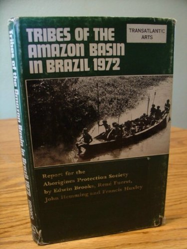 9780853142102: Tribes of the Amazon Basin in Brazil, 1972: Report for the Aborigines Protection Society