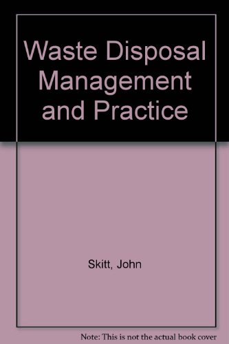 Waste Disposal Management and Practice: Skitt, John