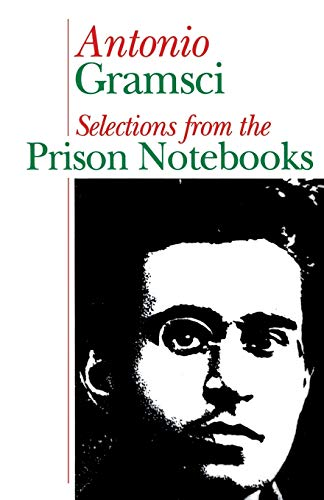 Selections from the Prison Notebooks of Antonio: Antonio Fo Gramsci;