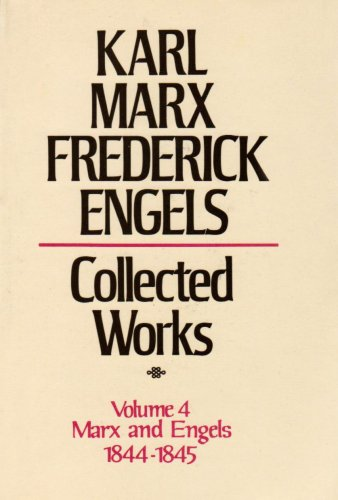 9780853152941: Collected Works of Karl Marx and Frederick Engels, Vol. 4: Marx and Engels, 1844-1845
