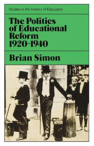 9780853153047: Politics of Educational Reform 1920-1940 (Study in History of Education)