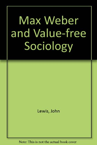 9780853153399: Max Weber and value free sociology: A Marxist critique