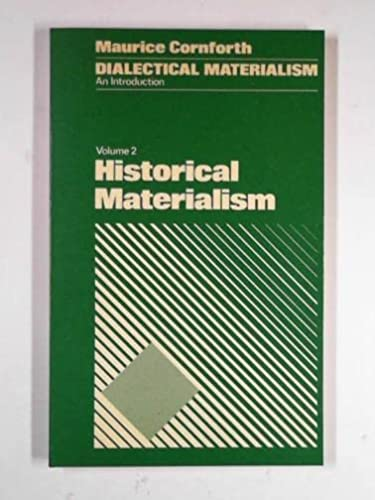 Dialectical Materialism, An Introduction: Volume 2 Historical Materialism: Maurice Cornforth