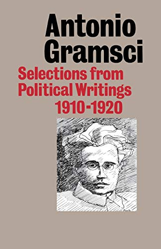 Selections from Political Writings 1910-20: Gramsci, Antonio