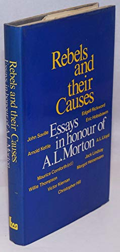 9780853154266: Rebels and Their Causes: Essays in Honour of A.L.Morton