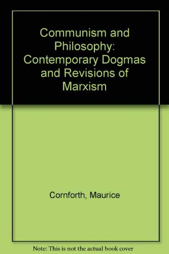 9780853154303: Communism and Philosophy: Contemporary Dogmas and Revisions of Marxism