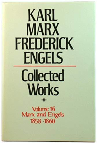 Collected Works: 1858-60 v. 16 (Hardback): Karl Marx, Friedrich Engels