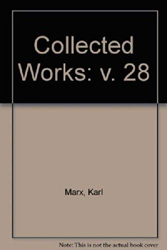 Collected Works: v. 28 (Hardback): Karl Marx, Friedrich Engels