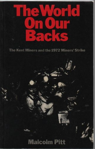 9780853154921: World on Our Backs: Kent Miners and the 1972 Miners' Strike