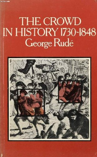 9780853155522: The Crowd in History 1730-1848--A Study of Popular Disturbances in France and England