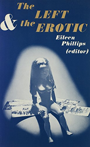 The Left and the Erotic: Phillips, Eileen (ed.)
