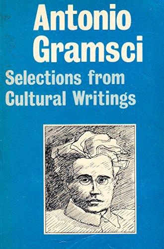 Selections from Cultural Writings: Antonio Gramsci