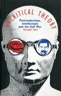9780853157526: Uncritical Theory: Postmodernism, Intellectuals and the Gulf War