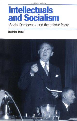 "Intellectuals and Socialism: ""Social Democrats"" and the: Desai, Radhika"