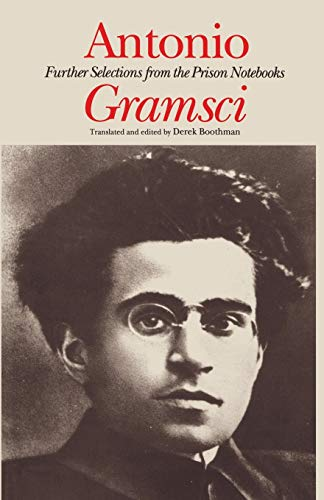 Antonio Gramsci: Further Selections from the Prison: Gramsci, Antonio Fo