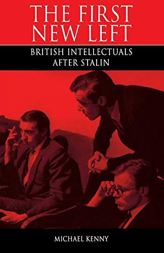 9780853157977: First New Left: British Intellectuals After Stalin
