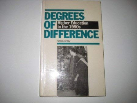 Degrees of Difference: Higher Education in the 1990s: Ainley, Patrick